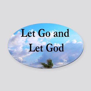 LET GO AND LET GOD Oval Car Magnet